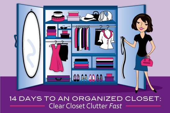 14 Days To An Organized Closet: Clear Closet Clutter Fast.